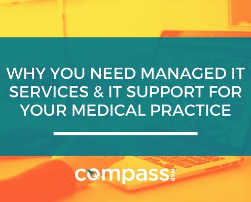 Why You Need Managed IT Services & IT Support For Your Medical Practice